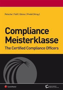 Compliance Meisterklasse von Göres,  Ulrich, Petsche,  Alexander, Prebil,  Peter, Toifl,  Armin