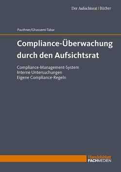 Compliance-Überwachung durch den Aufsichtsrat von Ghassemi-Tabar,  Dr. Nima, Pauthner,  Jürgen