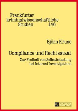 Compliance und Rechtsstaat von Kruse,  Björn