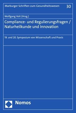 Compliance- und Regulierungsfragen / Naturheilkunde und Innovation von Voit,  Wolfgang