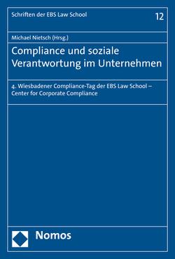 Compliance und soziale Verantwortung im Unternehmen von Nietsch,  Michael