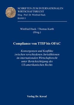 Compliance von TTIP bis OFAC von Huck,  Winfried, Kurth,  Thomas