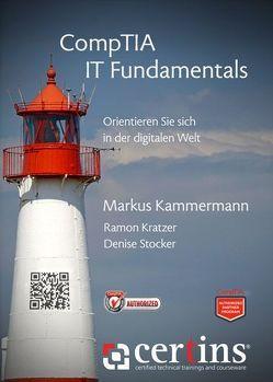 CompTIA IT Fundamentals von Kammermann,  Markus, Kratzer,  Ramon, Stocker,  Denise
