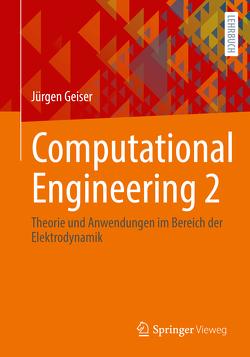 Computational Engineering 2 von Geiser,  Jürgen