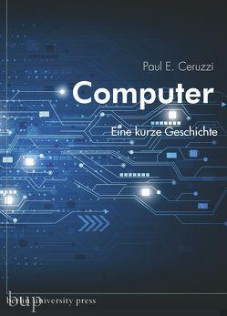 Computer von Ceruzzi,  Paul. E., Weltecke,  Manfred