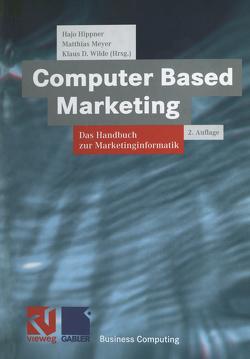 Computer Based Marketing von Hippner,  Hajo, Meyer,  Matthias, Wilde,  Klaus D