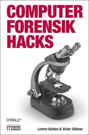 Computer-Forensik Hacks von Kuhlee,  Lorenz, Völzow,  Victor