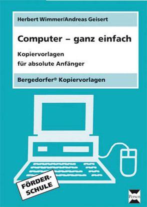 Computer – ganz einfach von Geisert,  Andreas, Wimmer,  Herbert
