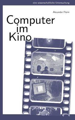 Computer im Kino von Florin,  Alexander
