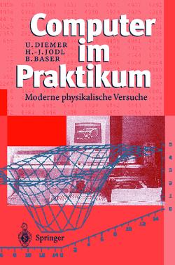 Computer im Praktikum von Baser,  Björn, Diemer,  Uli, Jodl,  Hans-Jörg.