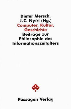 Computer, Kultur, Geschichte von Mersch,  Dieter, Nyiri,  J. C.