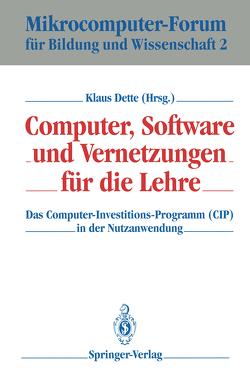 Computer, Software und Vernetzungen für die Lehre von Dette,  Klaus
