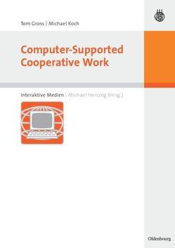 Computer-Supported Cooperative Work von Gross,  Tom, Herczeg,  Michael, Koch,  Michael