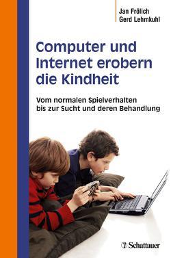Computer und Internet erobern die Kindheit von Frölich,  Jan, Lehmkuhl,  Gerd