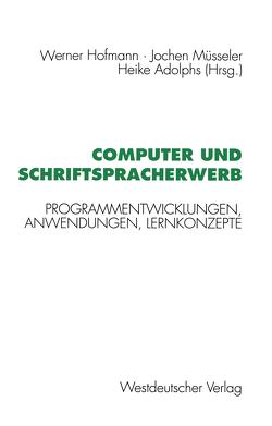 Computer und Schriftspracherwerb von Hofmann,  Werner