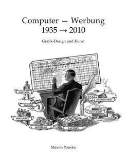 Computer – Werbung 1935-2010 von Pouska,  Maxim