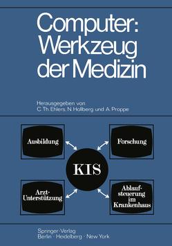 Computer: Werkzeug der Medizin von Ehlers,  C.Th., Hollberg,  N., Proppe,  A.