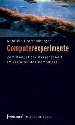 Computerexperimente von Gramelsberger,  Gabriele