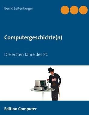Computergeschichte(n) von Leitenberger,  Bernd