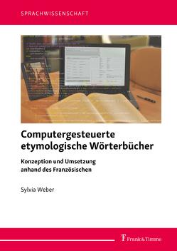 Computergesteuerte etymologische Wörterbücher von Weber,  Sylvia