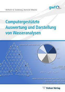 Computergestützte Auswertung und Darstellung von Wasseranalysen von Coldewey,  Wilhelm G., Wesche,  Dominik