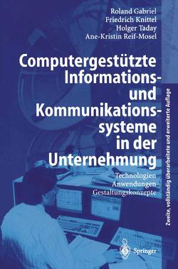 Computergestützte Informations- und Kommunikationssysteme in der Unternehmung von Gabriel,  Roland, Knittel,  Friedrich, Reif-Mosel,  Ane-Kristin, Taday,  Holger