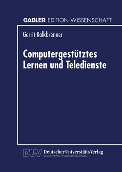 Computergestütztes Lernen und Teledienste von Kalkbrenner,  Gerrit