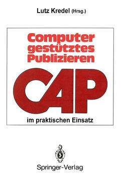 Computergestütztes Publizieren im praktischen Einsatz von Kredel,  Lutz