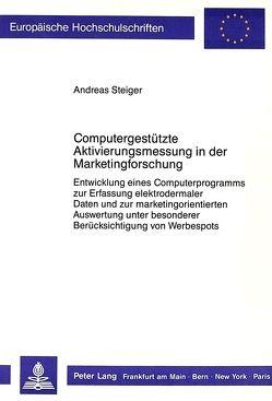 Computergestützte Aktivierungsmessung in der Marketingforschung von Steiger,  Andreas