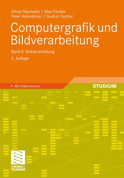 Computergrafik und Bildverarbeitung von Fischer,  Max, Haberäcker,  Peter, Nischwitz,  Alfred, Socher,  Gudrun