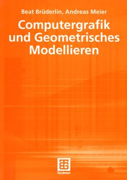 Computergrafik und Geometrisches Modellieren von Brüderlin,  Beat, Johnson,  Michèle L., Meier,  Andreas