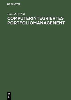 Computerintegriertes Portfoliomanagement von Gerloff,  Harald