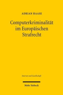 Computerkriminalität im Europäischen Strafrecht von Haase,  Adrian