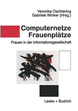 Computernetze — Frauenplätze von Oechtering,  Veronika, Winker,  Gabriele