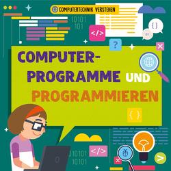Computerprogramme und Programmieren von Dickmann,  Nancy