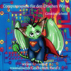 Computerspiele für den Drachen Winu von Schmid,  Geraldine