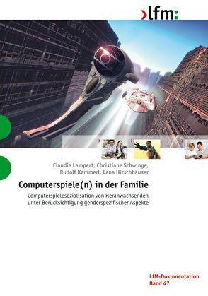 Computerspiele(n) in der Familie von Hirschhäuser,  Lena, Kammerl,  Rudolf, Lampert,  Claudia, Landesanstalt für Medien Nordrhein-Westfalen (LfM), Schwinge,  Christiane