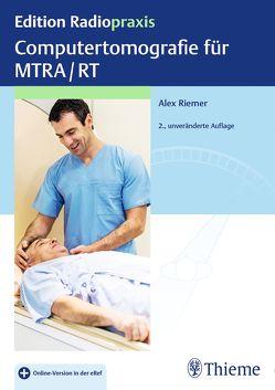 Computertomografie für MTRA/RT von Riemer,  Alex