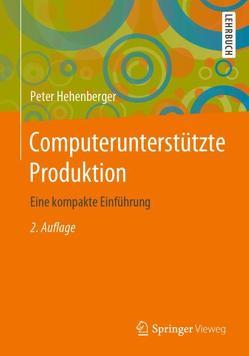 Computerunterstützte Produktion von Hehenberger,  Peter