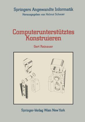 Computerunterstütztes Konstruieren von Reinauer,  Gert
