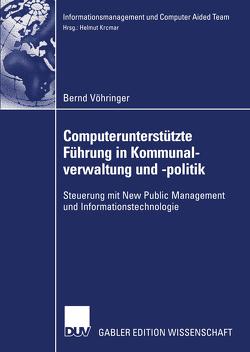 Computerunterstützte Führung in Kommunalverwaltung und -politik von Vöhringer,  Bernd