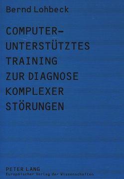 Computerunterstütztes Training zur Diagnose komplexer Störungen von Lohbeck,  Bernd