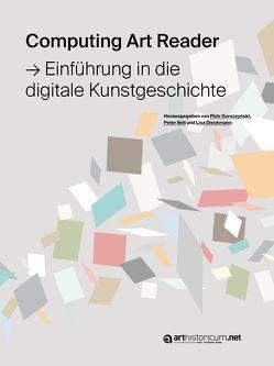 Computing Art Reader von Bell,  Peter, Dieckmann,  Lisa, Kuroczynski,  Piotr
