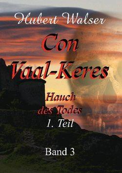 Con Vaal-Keres von Walser,  Hubert