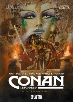 Conan der Cimmerier: Der Gott in der Schale von Civiello,  Emmanuel, Headline,  Doug, Howard,  Robert E.