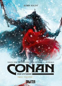 Conan der Cimmerier: Ymirs Tochter von Howard,  Robert E., Recht,  Robin