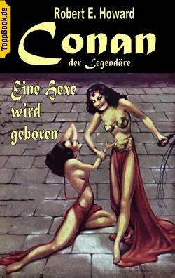 Conan der Legendäre von Howard,  Robert E., Sedlacek,  Klaus-Dieter