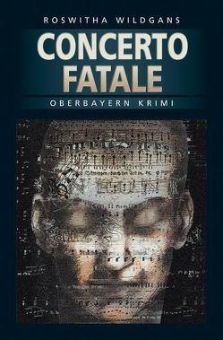 Concerto Fatale von Wildgans,  Roswitha