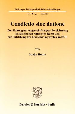 Condictio sine datione. von Heine,  Sonja