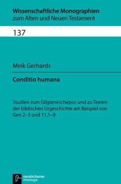 Conditio humana von Breytenbach,  Jan Cillers Cillers, Gerhards,  Meik, Janowski,  Bernd, Lichtenberger,  Hermann, Schnocks,  Johannes